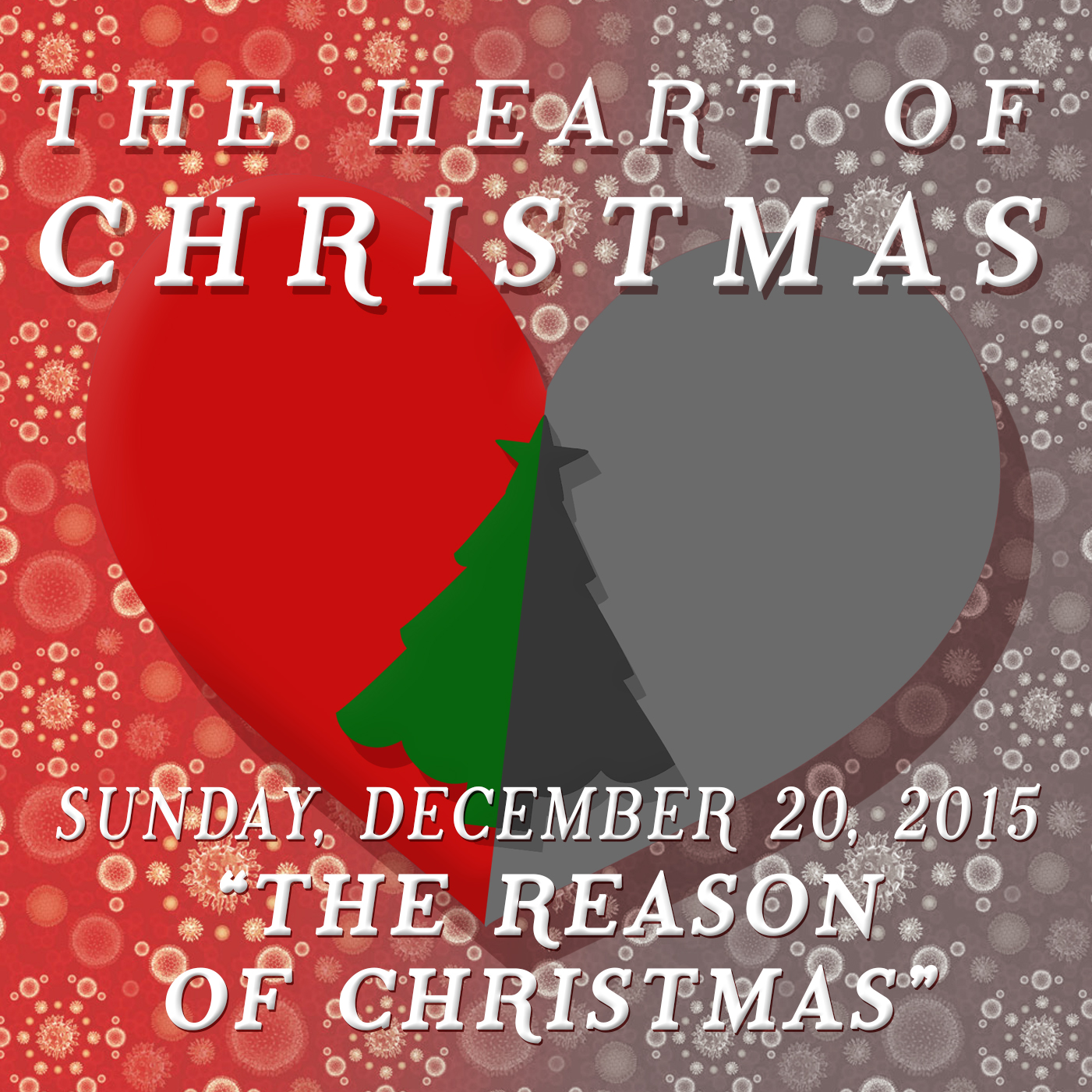The Heart of Christmas Part 3: The Reason of Christmas