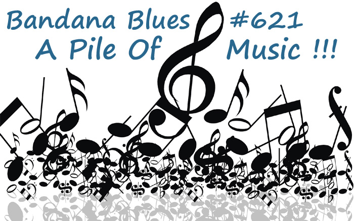 Bandana Blues#621 A Mess O' Blues!!!
