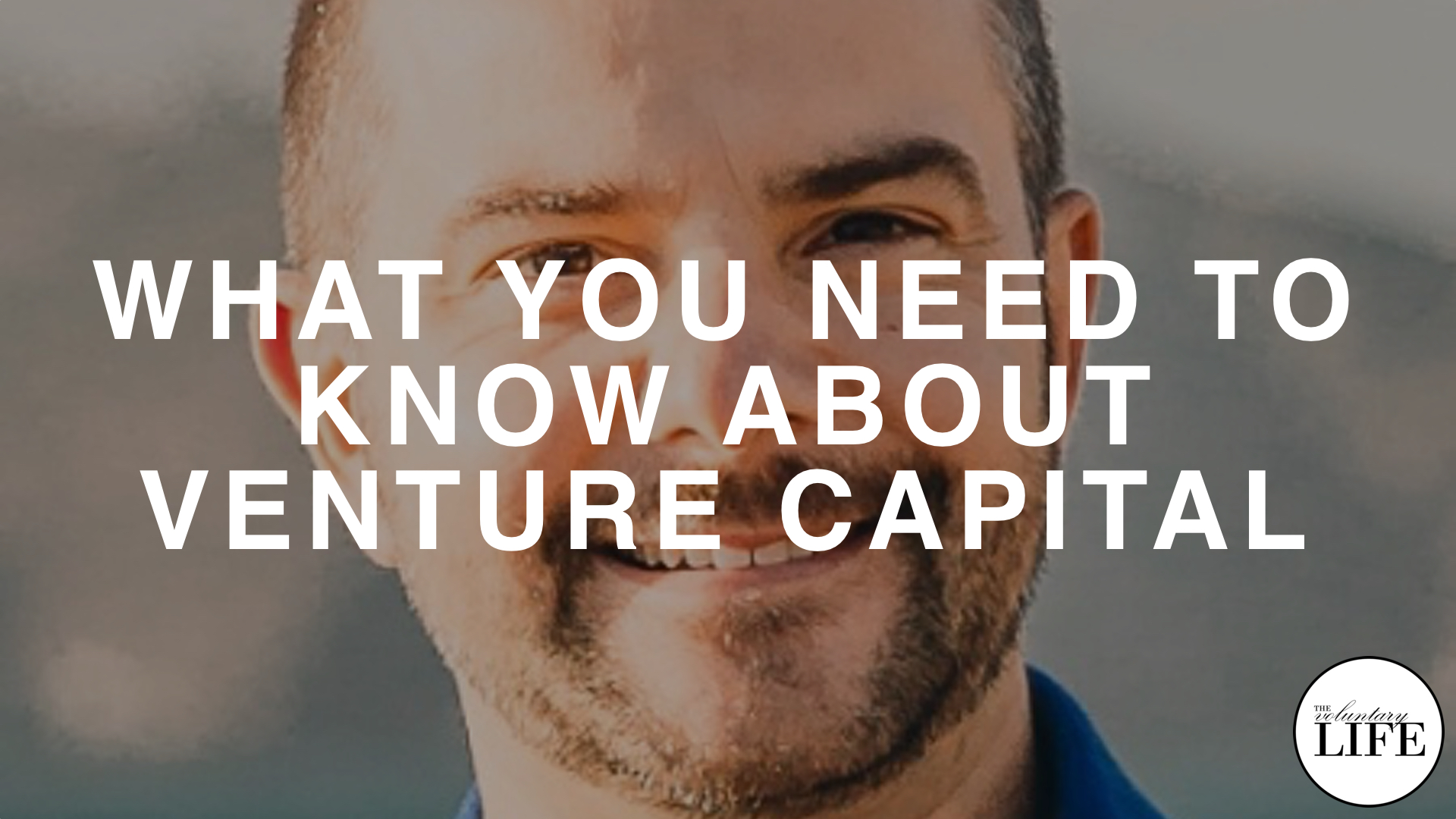 327 What Entrepreneurs Need To Know About Venture Capital
