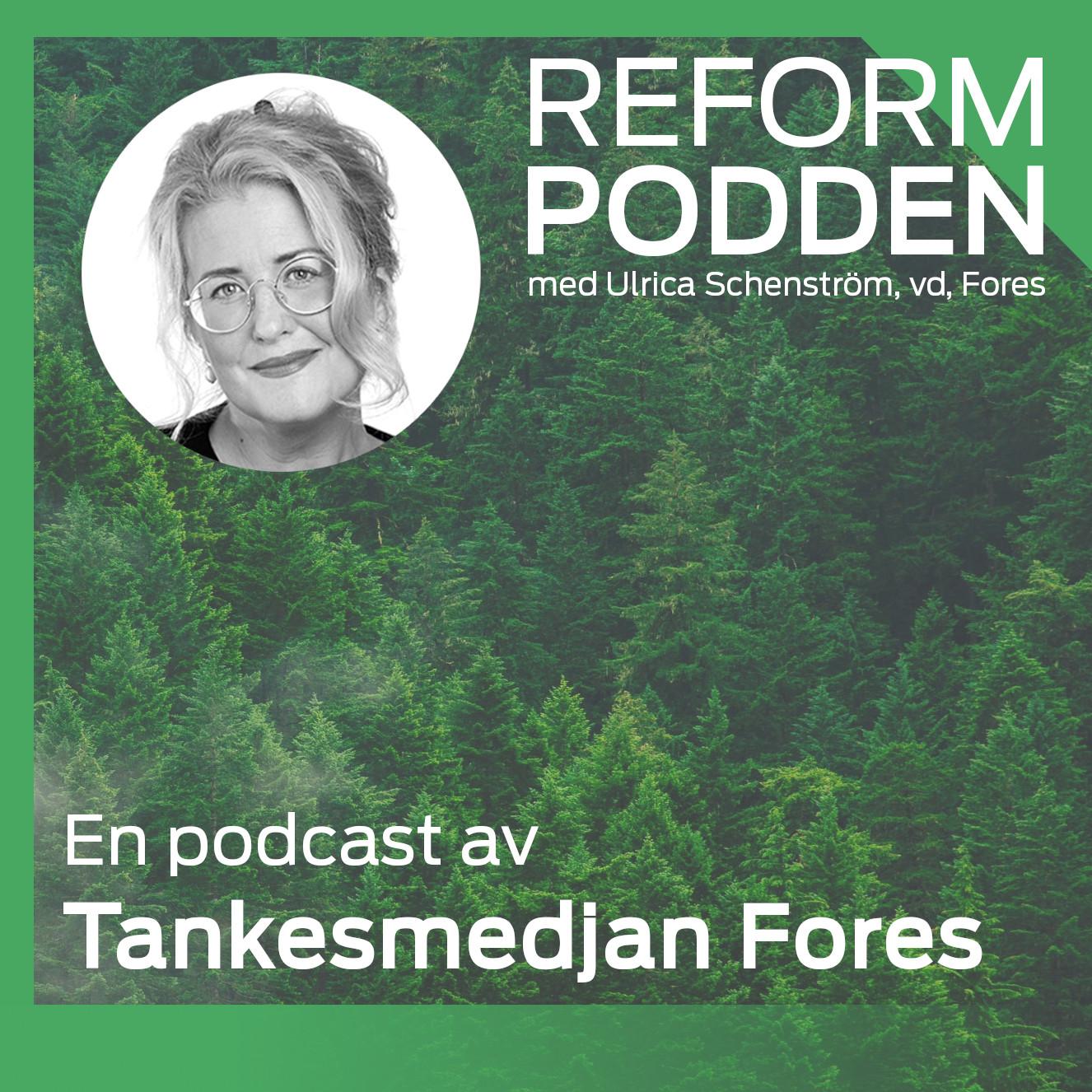 Reformpodden – En podcast av Tankesmedjan Fores show art
