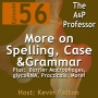 Artwork for More on Spelling, Case, & Grammar | Episode 56
