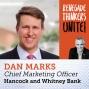Artwork for 3: RTU: Customer Centricity - Guest, Dan Marks, Hancock + Whitney Bank