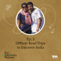 Artwork for S04 E03: Offbeat Road Trips to Discover India