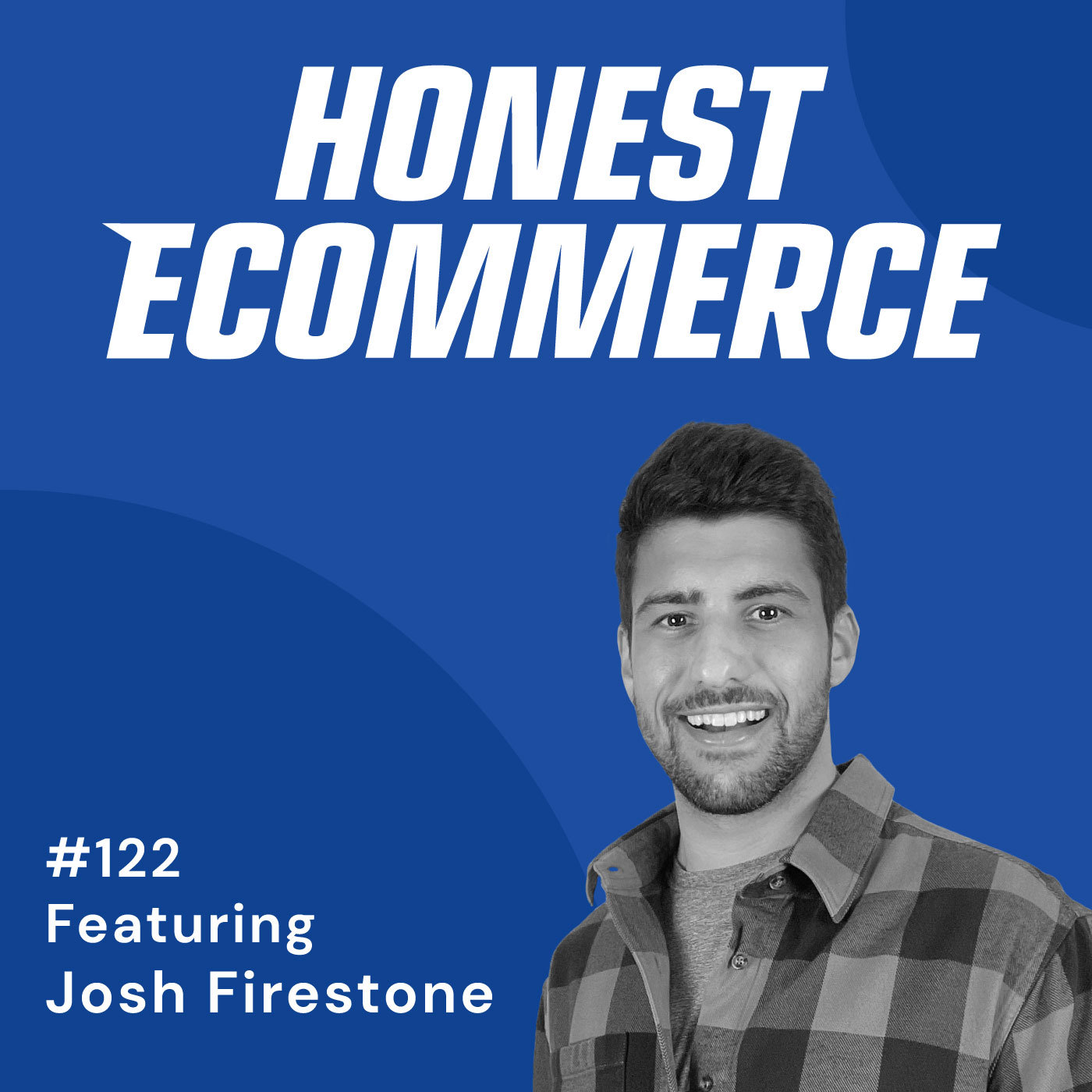 122 | Are You a Store Owner or a Brand Owner? | with Josh Firestone