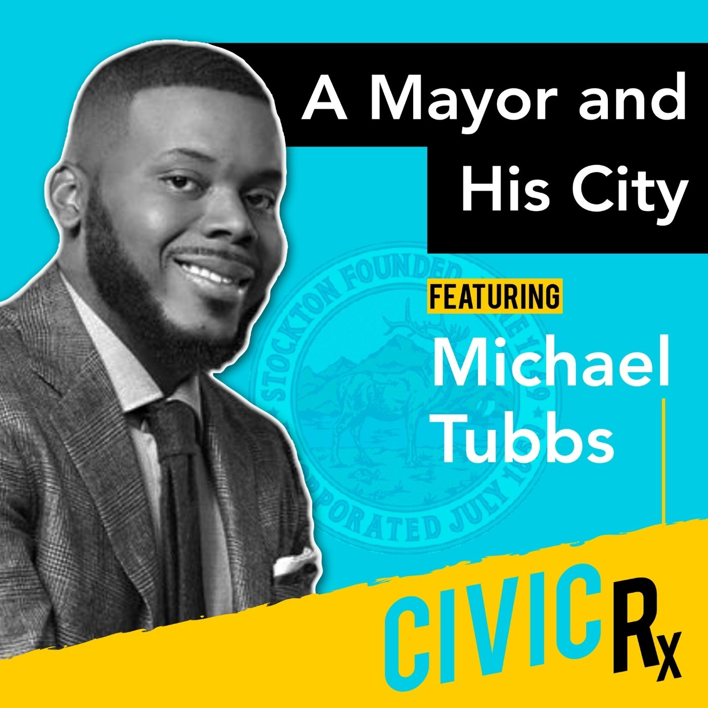 Mayor Michael Tubbs and his mission to #ReinventStockton (EP.10)