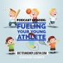 Artwork for Fueling your Young Athlete