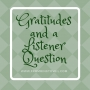 Artwork for #154 - Gratitudes and a Listener Question