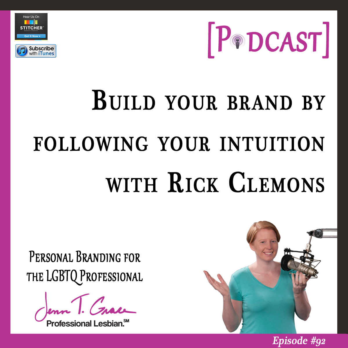 Personal Branding for the LGBTQ Professional - #92: Build Your Brand by Following Your Intuition with Rick Clemons