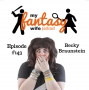 Artwork for My Fantasy Wife Ep. #143 with comedian guest BECKY BRAUNSTEIN