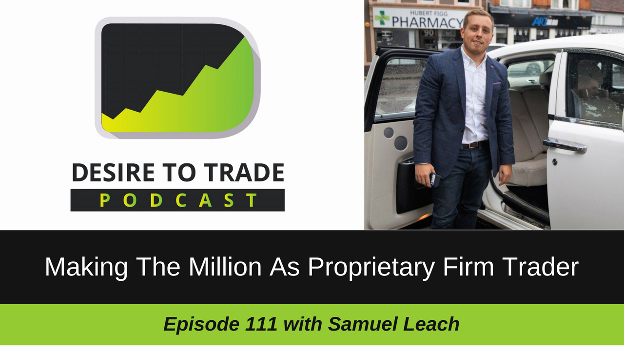 111: Making The Million As Prop Firm Trader & Founder - Samuel Leach