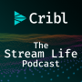 Artwork for Cribl: The Stream Life Episode 0008 - Data Strategy Soup to Nuts with the Experts - Data Analytics and Logging Architect