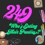 Artwork for 249 Who's Eating Their Panties?