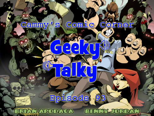 Cammy's Comic Corner - Geeky Talky - Episode 93