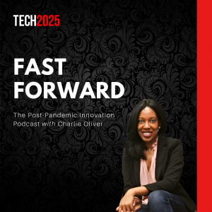 Fast Forward: the Post-Pandemic Innovation Podcast