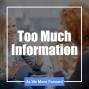 Artwork for Too Much Information