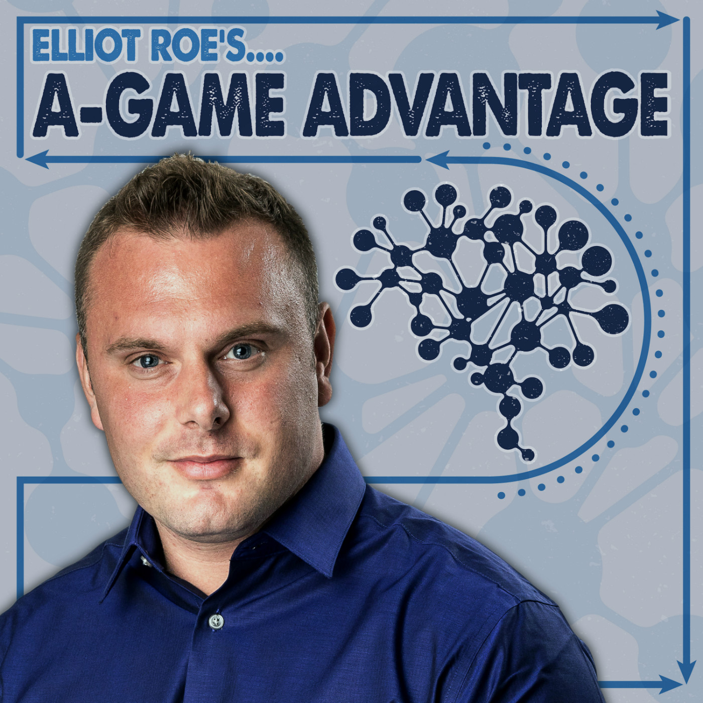 Elliot Roe's A-Game Advantage