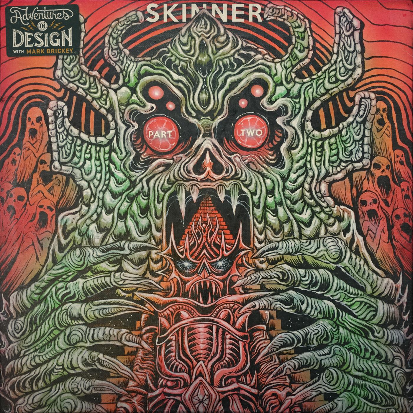 530 - Skinner: Part Two