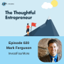 Artwork for Ep 020 -  Learning and Leading the Family Real Estate Business Featuring Mark Ferguson