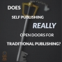 Artwork for 072 Does Self-Publishing Lead to Traditional Publishing?