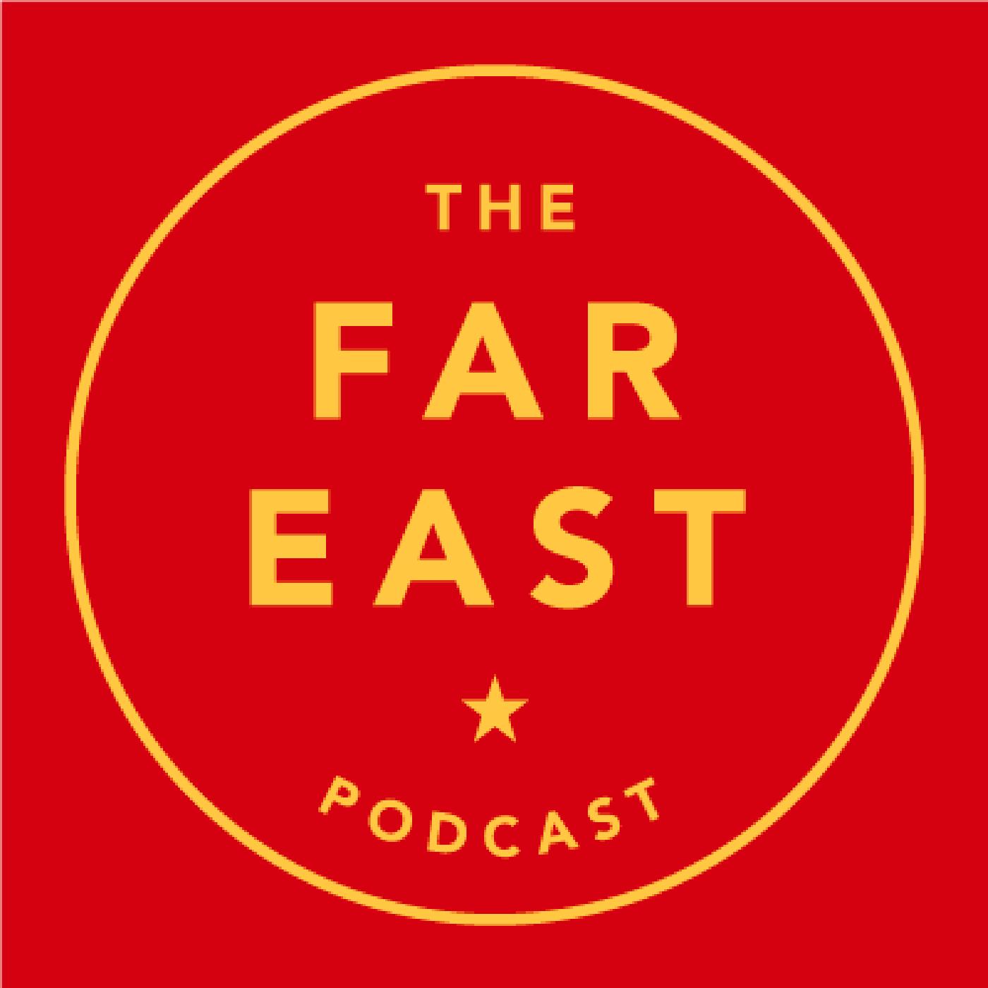 The Far East Podcast