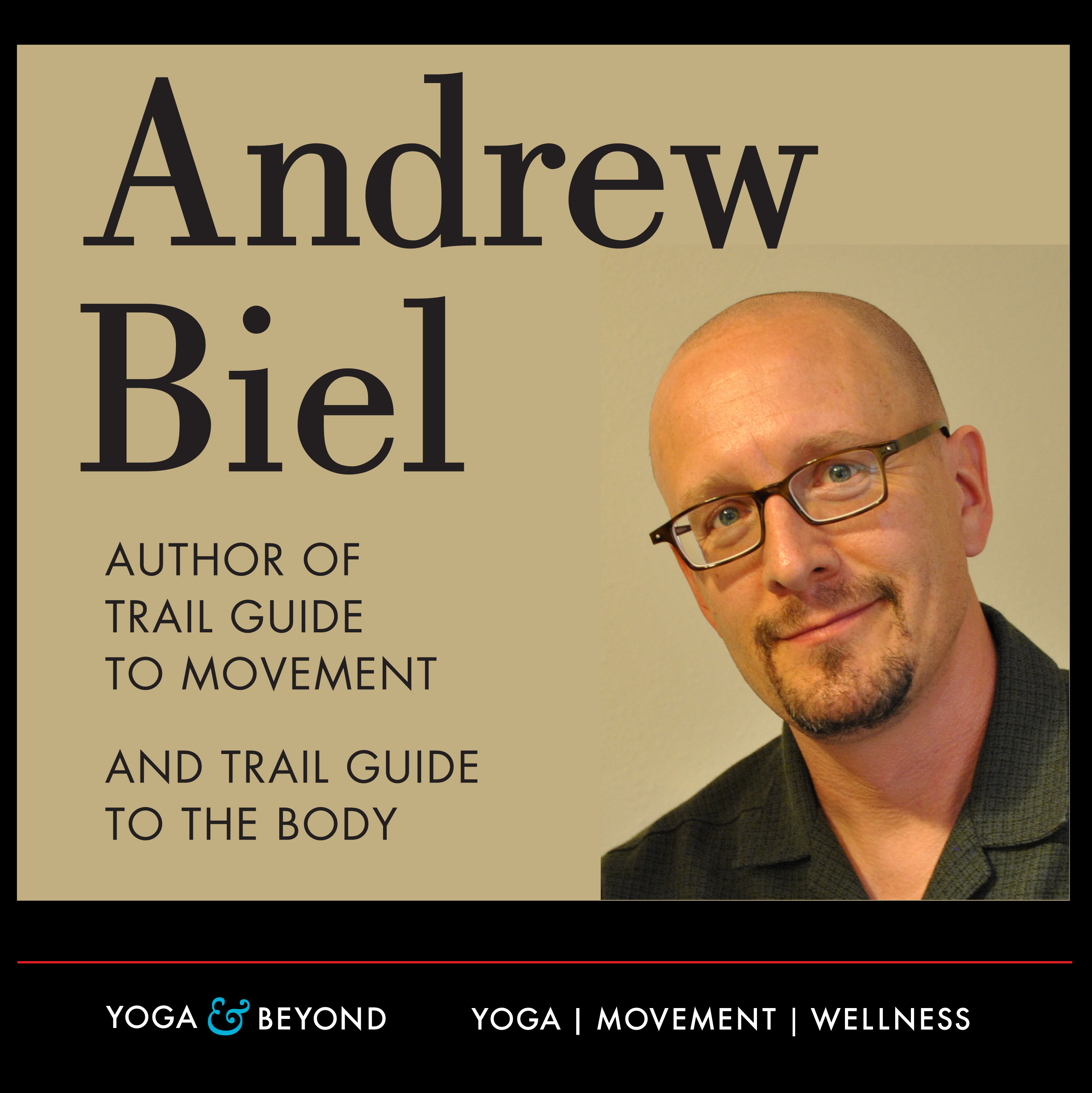 Yoga Beyond 22 Andrew Biel Trail Guide To Movement