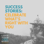 Artwork for 11 Success Stories: Celebrate What's Right With You