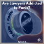 Artwork for Are Lawyers Addicted to Panic?