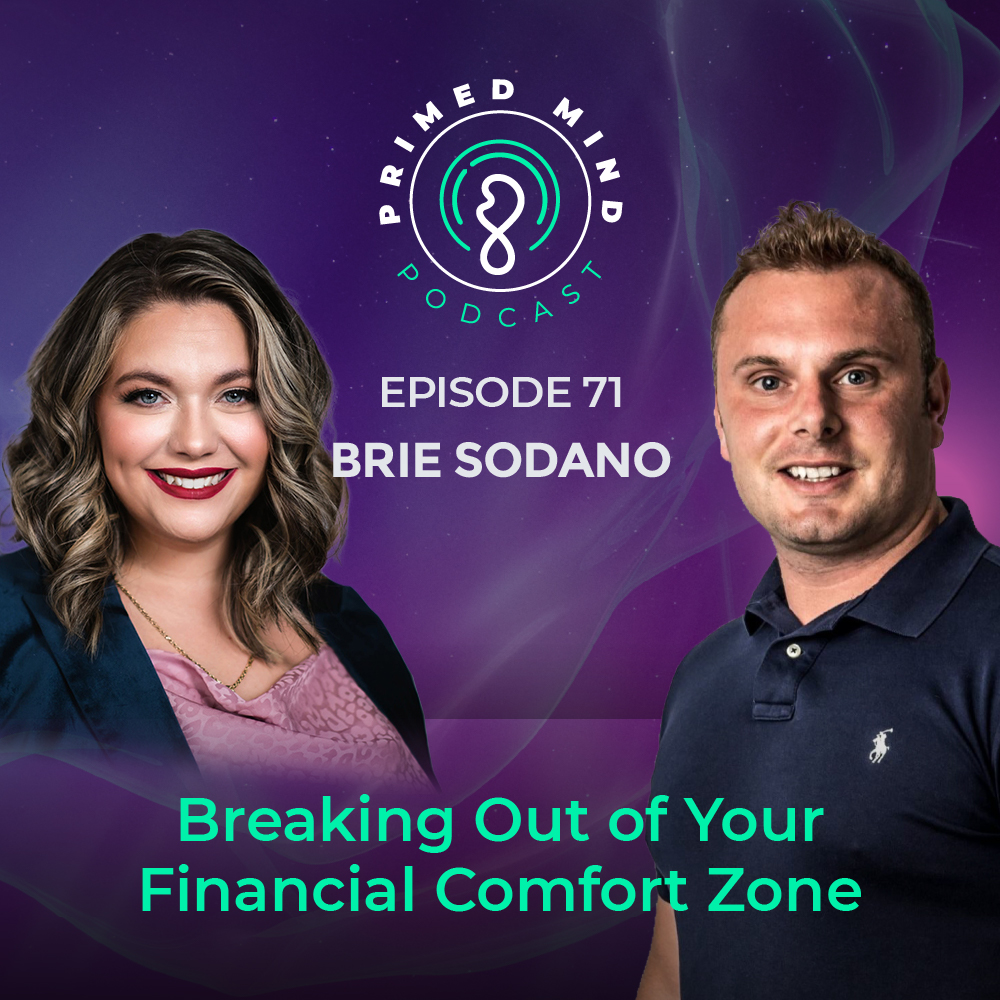 071 - Brie Sodano - Breaking Out of Your Financial Comfort Zone