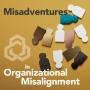 Artwork for Misadventures in Political Misalignment
