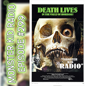 Monster Kid Radio #299 - Tales from the Crypt with Larry Underwood (Dr. Gangrene), plus your Holiday Greetings