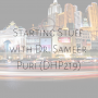 Artwork for Starting Stuff with Dr. Sameer Puri (DHP219)