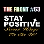 Artwork for Stay Positive! Some Ways To Do It! (The FRONT #63)