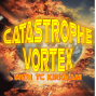 Artwork for The Catastrophe Vortex with TC Kirkham #08 - October 25 2017