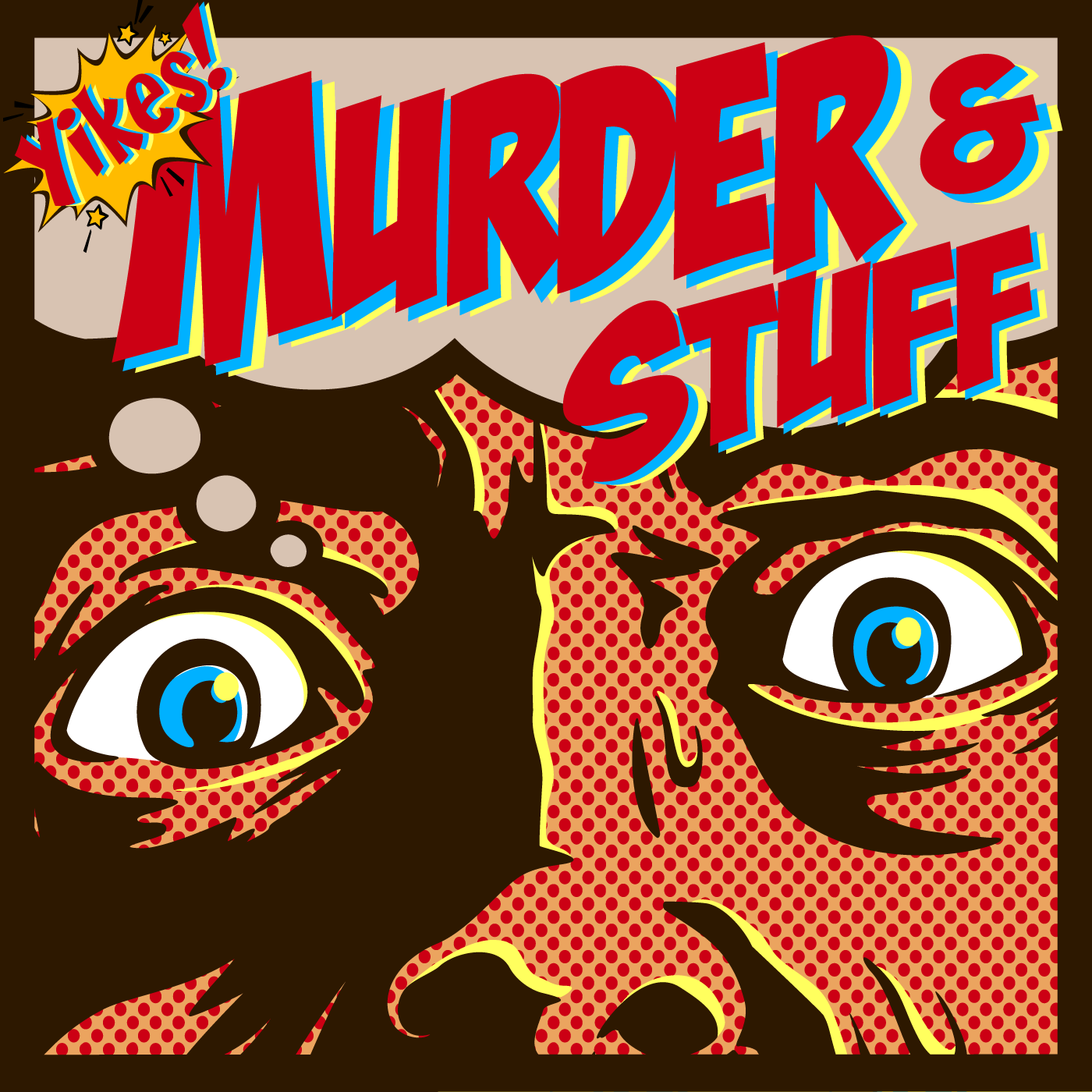Yikes! Murder and Stuff! A True Crime Podcast show art