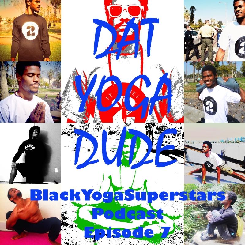 Black Yoga Superstars Podcast Episode 7