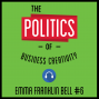 Artwork for 6: The Politics of Business Creativity - Emma Franklin Bell