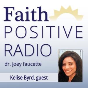 Faith Positive Radio: Kelise Byrd
