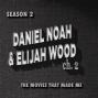 Artwork for Daniel Noah & Elijah Wood: Chapter 2