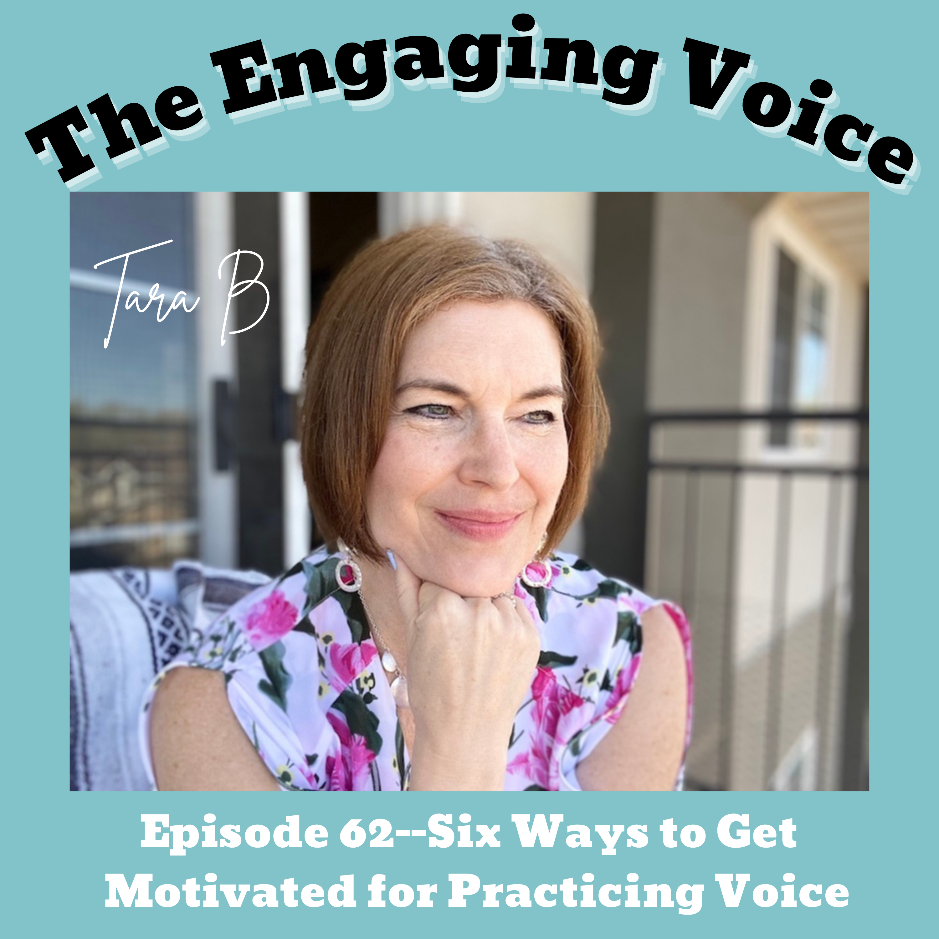 Tara B | Six Ways to Get Motivated for Practicing Voice