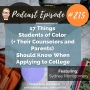 Artwork for 215: 17 Things Students of Color (+ Their Counselors and Parents) Should Know When Applying to College