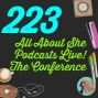 Artwork for 223 All About She Podcasts Live! The Conference