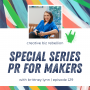 Artwork for Episode 129 - PR For Makers: Intro to PR & Why You Should Be Using it As A Creative Entrepreneur