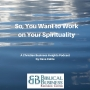 Artwork for So, You Want to Work on Your Spirituality