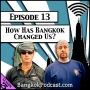 Artwork for How Has Bangkok Changed Us? [Season 3, Episode 13]
