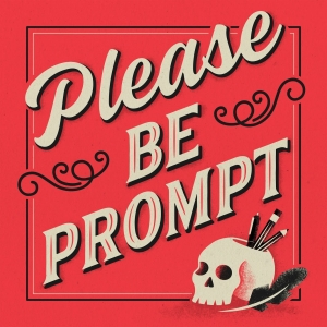 Please Be Prompt