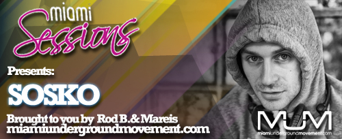 Miami Sessions with Rod B. presents SOSKO - MUM Episode 215