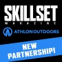 Artwork for Special Announcement: Skillset Magazine and Athlon Outdoors Team Up!