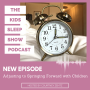 Artwork for Episode 72: Adjusting to Springing Forward with Children