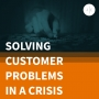 Artwork for Solving Customer Problems in a Crisis