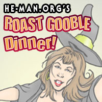 Episode 045 - He-Man.org's Roast Gooble Dinner